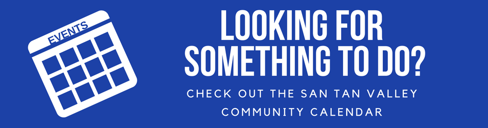Looking for Something to do in San Tan Valley? Check out the San Tan Valley Community Calendar